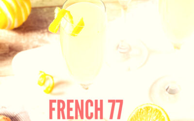 JUNE PROSECCO COCKTAIL OF THE MONTH:  French 77