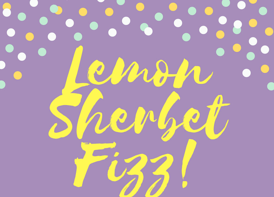 JULY PROSECCO COCKTAIL OF THE MONTH: Lemon Sherbet Fizz